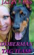 Doberman Tag Team! by Jazzy Paws