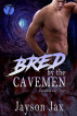 Bred by the Cavemen by Jayson Jax