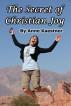 The Secret of Christian Joy by Anne Kaestner