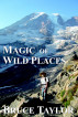 Magic of Wild Places by Bruce Taylor