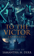 To the Victor by Samantha M. Derr