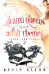 Drama Queens and Adult Themes by Kevin Klehr