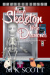 The Skeleton Wore Diamonds by M K Scott