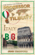 The Travels and Tales of Professor Tilbury: ITALY, the Big Meal by John Crawford