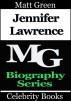 Jennifer Lawrence - Celebrity Books by Matt Green