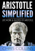 Aristotle Simplified by Chris Collins