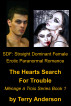 SDF: Straight Dominant Female Erotic Paranormal Romance,  The Hearts Search for Trouble, Menage Series Book 1 by Terry Anderson