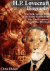 H.P. Lovecraft Biography: The Dark, Twisted World of The Horror Fiction Writer Who Was Recognized a Decade After His Death by Chris Dicker