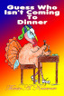 Guess Who Isn't Coming To Dinner by Therese A. Kraemer