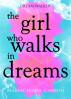 Dreamwalker the girl who walks in dreams by Mariachiara Cabrini