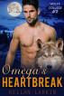 Omega's Heartbreak (Wolff College Omegas Book #2) by kellanlarkin