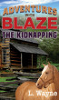 Adventures With Blaze - The Kidnapping by L. Wayne