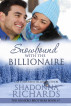 Snowbound with the Billionaire (The Romero Brothers, Book 7) by Shadonna Richards