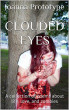 Clouded Eyes: A collection of poems about life, love, and zombies by Joanna Prototype