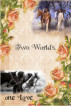 Two Worlds, one Love by Danielle Joy