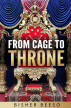 From Cage To Throne by Bisher Beeso