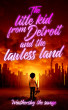 The Little Kid From Detroit and The Lawless Land by weathersby the savage