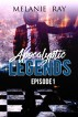 Apocalyptic Legends Episode 1 by Melanie Ray