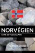 Livre de vocabulaire norvégien: Une approche thématique by Pinhok Languages