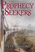 Prophecy Seekers by Peter Higgins