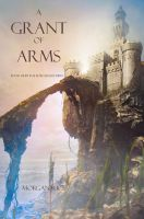 Morgan Rice - A Grant of Arms (Book #8 in the Sorcerer's Ring)