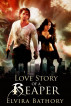 Love Story of A Reaper by Elvira Bathory