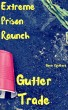 Gutter Trade: Extreme Prison Raunch by Gavin Rockhard
