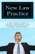 New Law Practice - A New Lawyer's Guide to Starting and Building a Law Practice, Economically! by D Carr