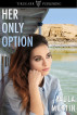 Her Only Option by Paula Martin