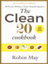 The Clean 20 Cook Book: 20 Foods, 20 Days, Total Transformation by Robin May