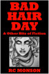 Bad Hair Day & Other Bits of Fiction by RC Monson