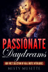 Passionate Daydreams, Our First Selection of Real Erotic Interludes by Misty Musette
