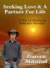 Seeking Love & A Partner For Life: A Trio Of Historical Romance Novellas by Doreen Milstead
