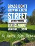 Grass Don't Grow On A Busy Street - A short story from my hometown of Sanford, Florida Series by Marlene B Hoenig
