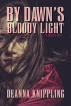 By Dawn's Bloody Light: An '80s-Style Horror Novella of Suspense, Fairies, and Revenge by Wonderland Press