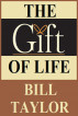 The Gift Of Life by Bill Taylor