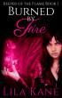 Burned by Fire by Lila Kane