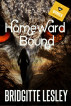 Homeward Bound by Bridgitte Lesley