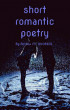 Short Romantic Poetry by Anthea Mtende-Ghobede
