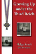 Growing Up Under the Third Reich by Helga Arndt