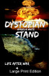 Dystopian Stand Large Print Edition by Angela White