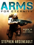 ARMS For Eternity by Stephen Arseneault