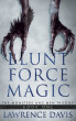 Blunt Force Magic: The Monsters and Men Trilogy-Book One by Lawrence Davis