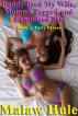 Daddy Bred My Wife, Mommy Pegged and Feminized Me, Book 3: Party Favors by Malaw Hule