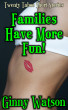Families Have More Fun - Twenty Taboo Short Stories by Ginny Watson