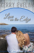 Love on the Edge by Kerry Evelyn