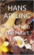 For Whom The Heart Longs by Hans Adiling