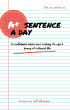 A Sentence A Day: A+ Edition by Jeff C. Whitaker