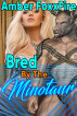 Bred By The Minotaur by Amber FoxxFire
