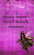 Princess Summer's Fairy Forest Adventures by Jori Lynn